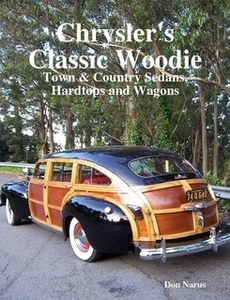 Complete in-depth history of Chrysler's closed woodies: Filled with interesting facts, photos and nostalgia on the Town & Country sedans, wagons and hardtop models